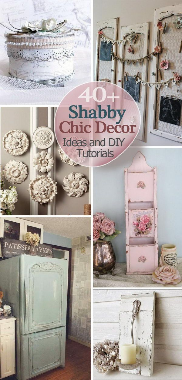 40+ Shabby Chic Decor Ideas and DIY Tutorials Shabby chic decor
