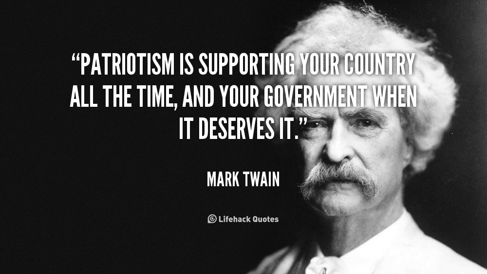Patriotism Something To Think About Mark Twain Quotes 10th Quotes Quote Of The Week