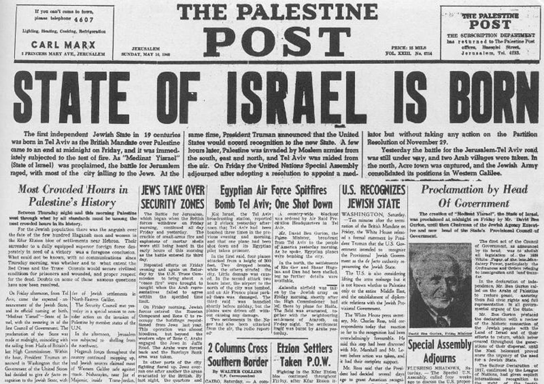 The State of Israel was reborn on May 14, 1948, at 4:00 p.m. ...