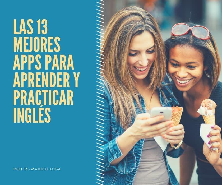 Las 13 Mejores Apps Para Aprender Y Practicar Inglés 13appsaprenderingles Appsap App Para Aprender Ingles Cursos De Ingles Gratis Como Aprender Hablar Ingles
