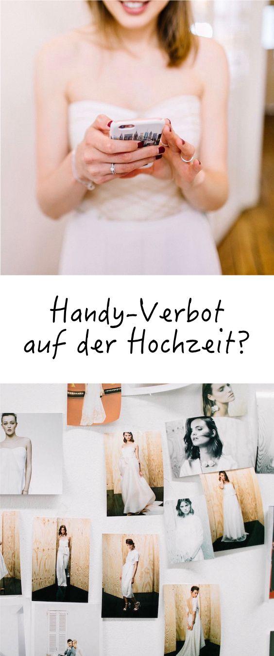 Pro Contra Handyverbot Auf Der Hochzeit Hochzeit Hochzeit Planen Handy