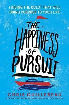 The Happiness of Pursuit: Finding the Quest That Will Bring Purpose to Your Life #Unknown