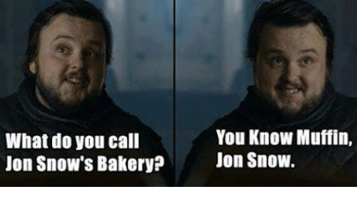 what-do-you-call-jon-snows-bakery-you-know-muffin-3834996.png (500×300)