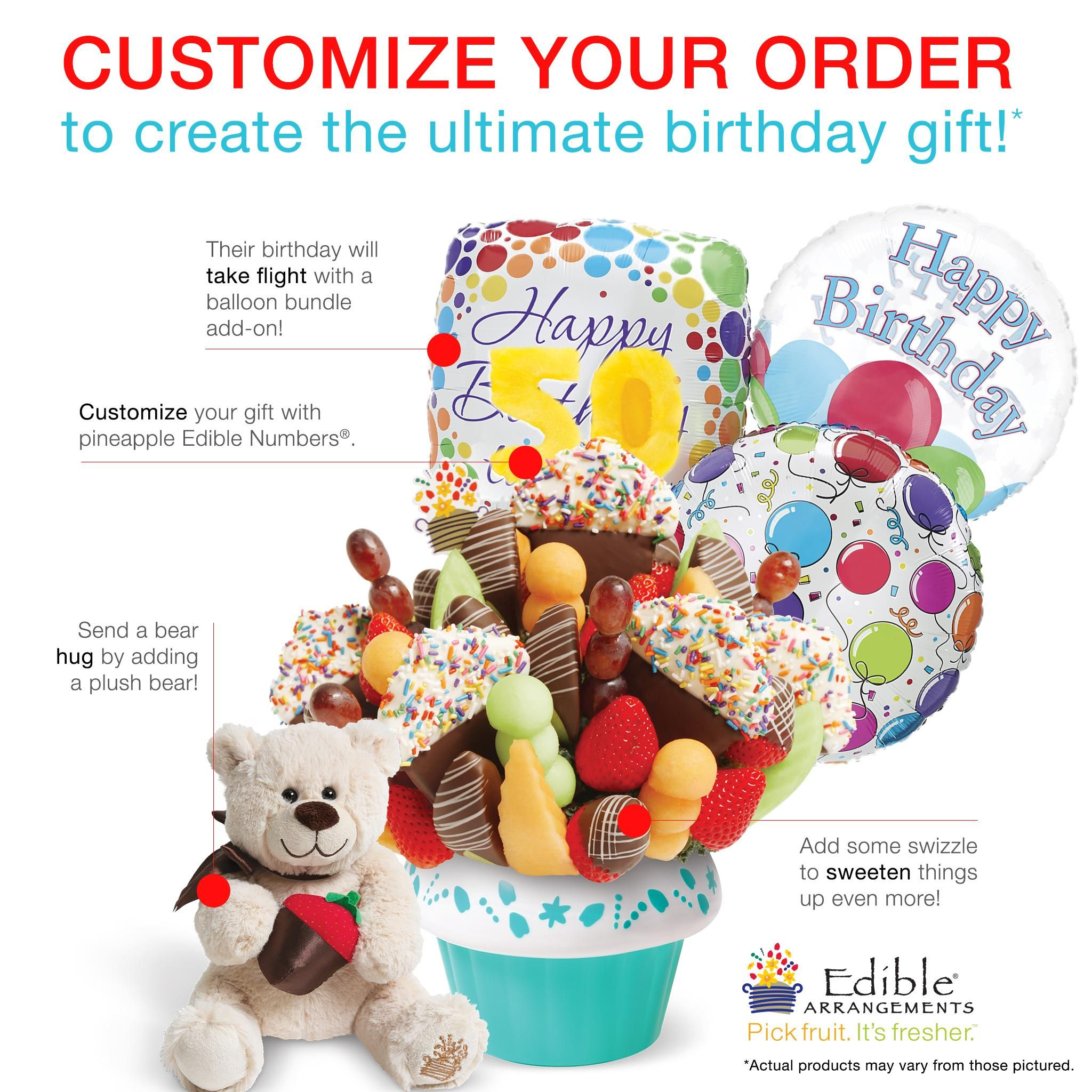 The BirthdayExperts At EdibleArrangements Know How To Create A Gift Remember Customize Your Birthday With Balloons Pineapple Edible NumbersTM