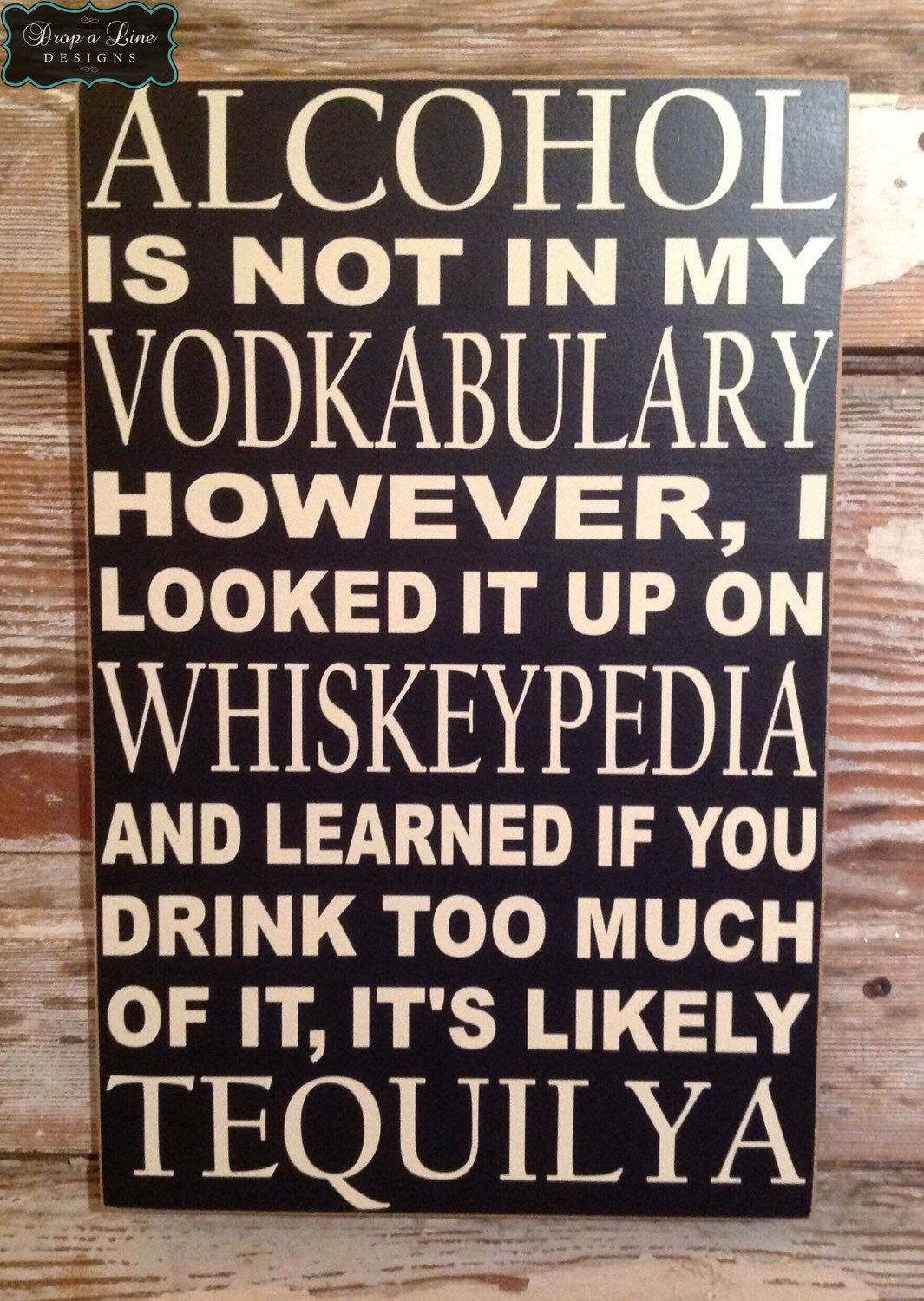 Alcohol Is Not In My Vodkacabulary However, I Looked It Up