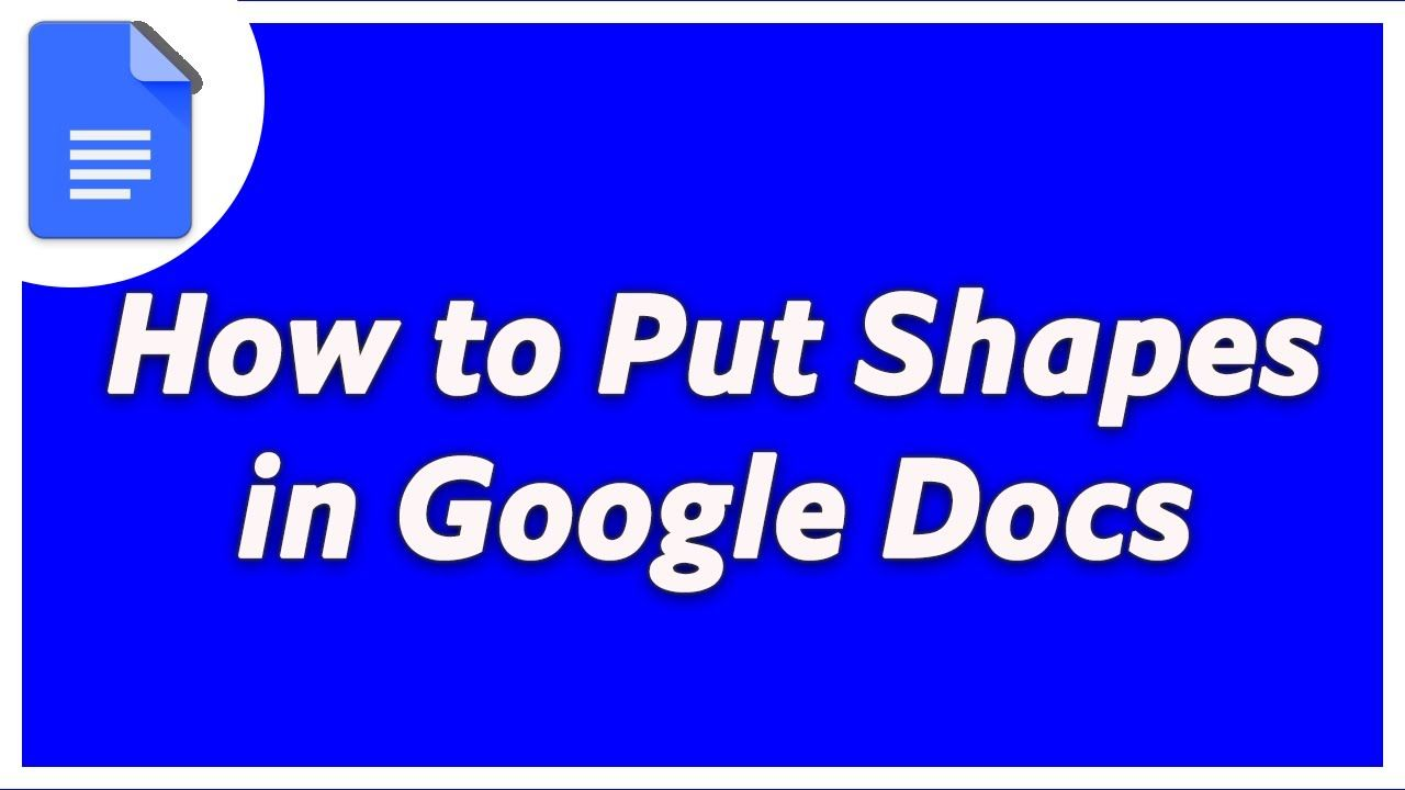 How To Put Shapes On Google Docs In 2021 Google Docs Google Shapes