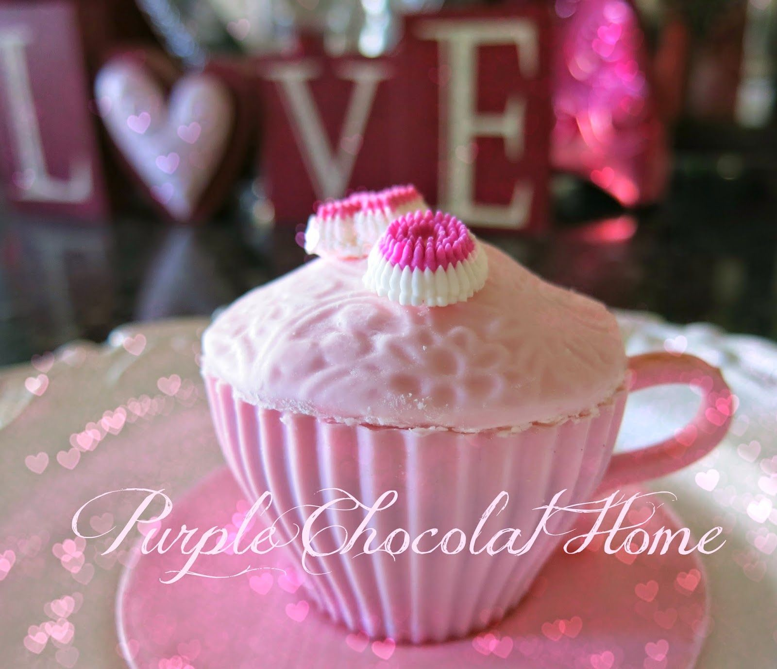 Purple Chocolat Home: Hugs and Kisses Teacup Cupcakes
