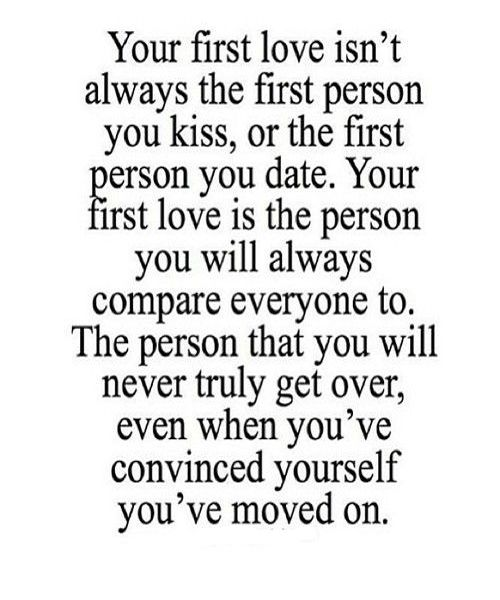 Your 1st Love Quotes First Love Quotes Inspirational Quotes
