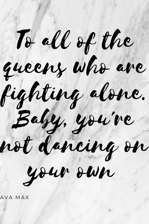 Fighting Alone Quotes : fighting, alone, quotes, Ashley, Simply, Stumbling, Along, Motivational, Lyrics,, Queen, Wisdom, Quotes