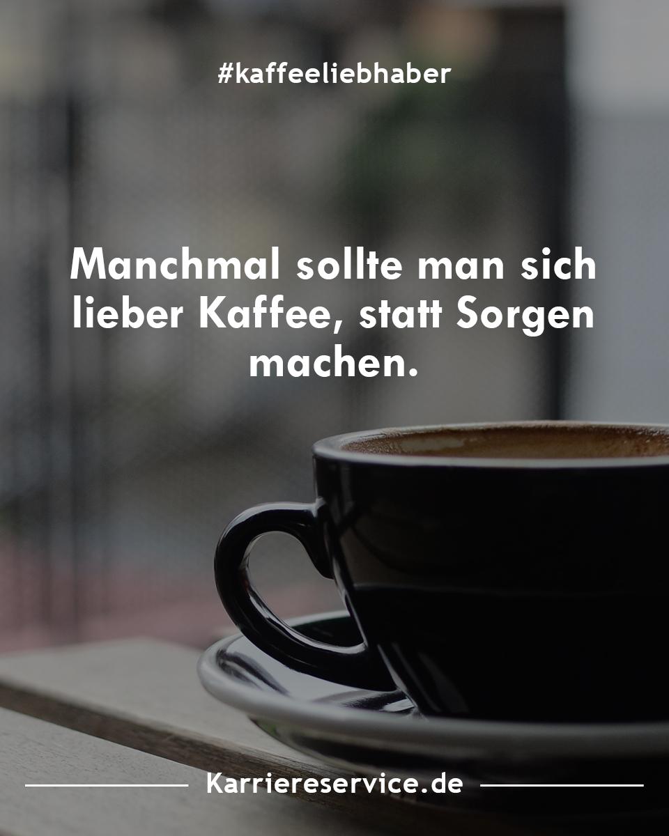Kaffeeliebhaber Lustige Spruche Zimt Kaffee Kuchen Kaffee Motivation
