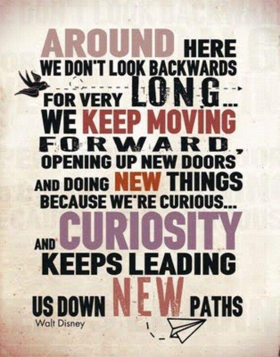"""""""Keep moving forward."""" ~ Walt Disney"""