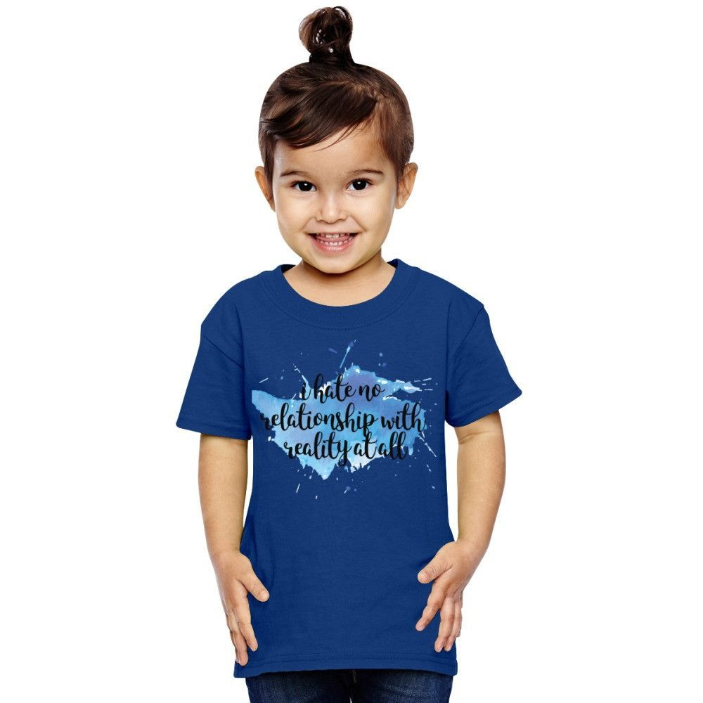 I Hate No Relationship With Reality At All Toddler T-shirt