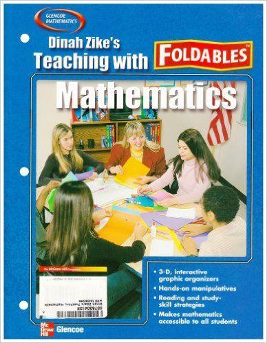 Dinah Zike's Teaching Mathematics with Foldables: McGraw