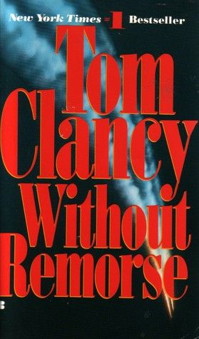 Without Remorse John Clark 1 Book Worth Reading Book Club Books Good Books