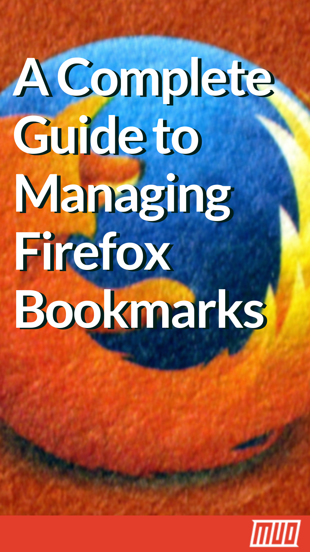 A Complete Guide to Managing Firefox Bookmarks | Tech Tips