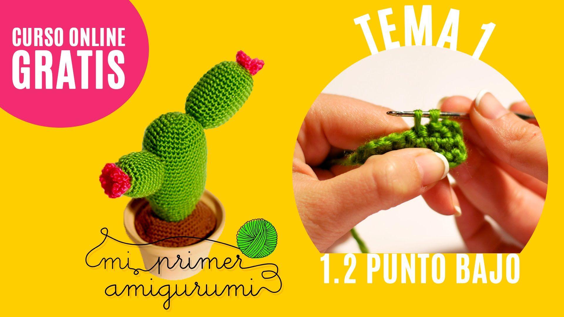 Tema 1 2 Puntos Básicos Punto Bajo Curso Online Mi Primer Amigurumi Tutorial Ganchillo Ganchillo Paso A Paso Amigurumi Patrones Gratis Cactus A Crochet
