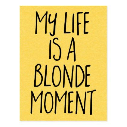 Blonde Moment Funny Quote Postcard postcard post card