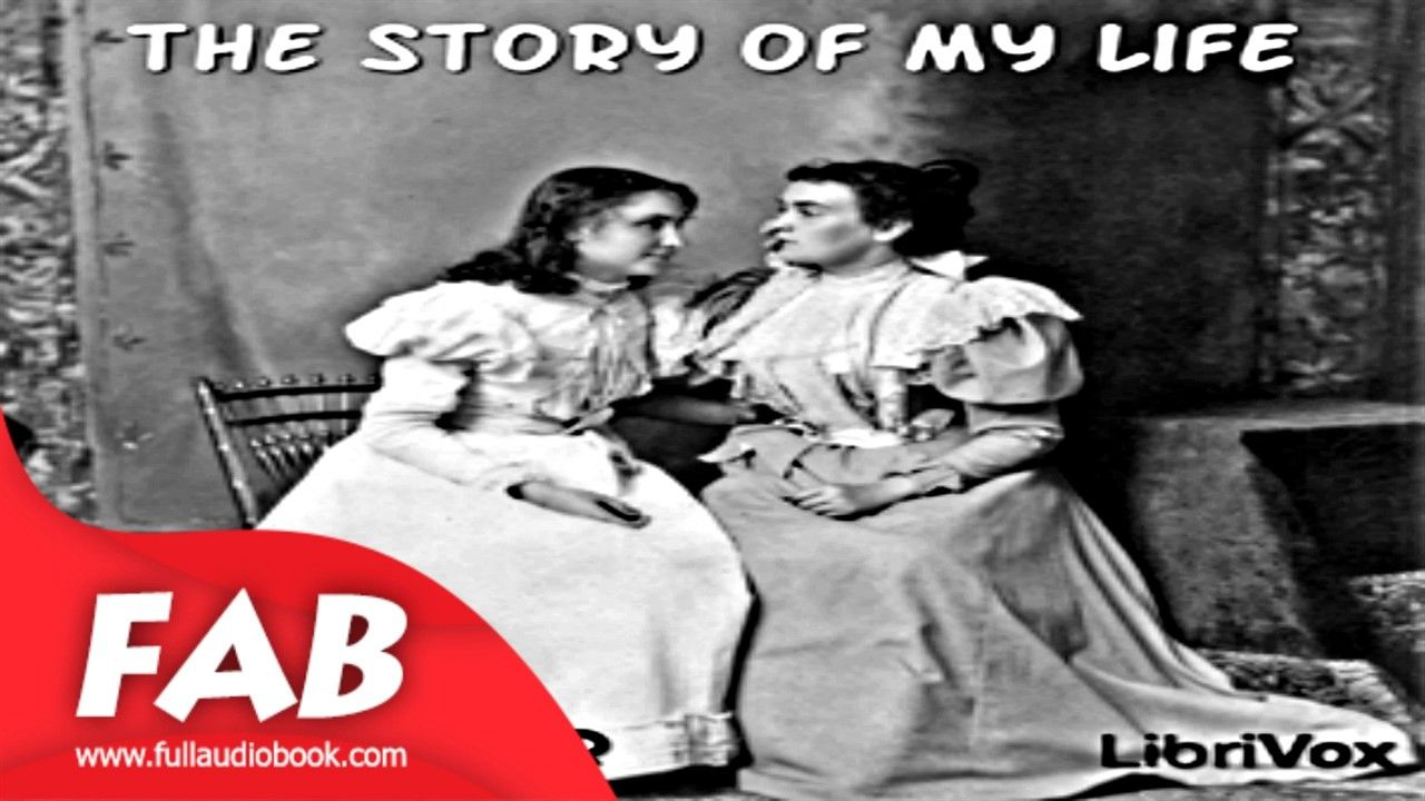 The Story Of My Life Full Audiobook By Helen Keller By Biography