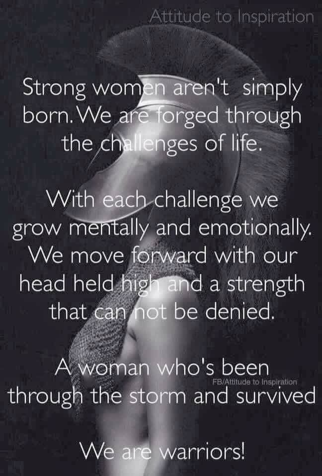 Strong women aren\u0027t simply born We are warriors! Survival