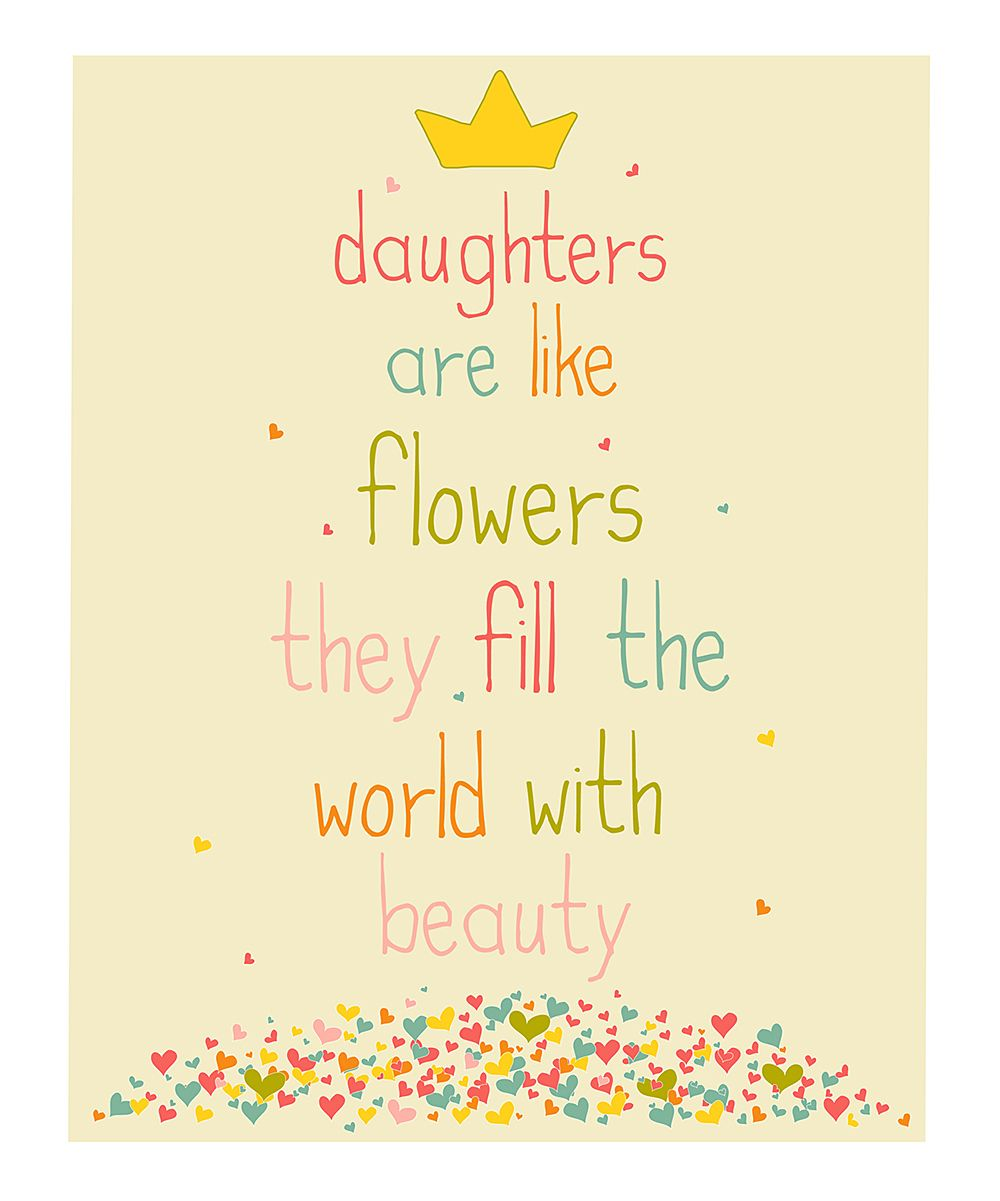 Baby Girl Daughter Quotes: Pink 'Daughters Are Like Flowers' Giclée Print