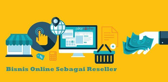 Peluang Bisnis Online Sebagai Reseller Menggunakan Toko ...