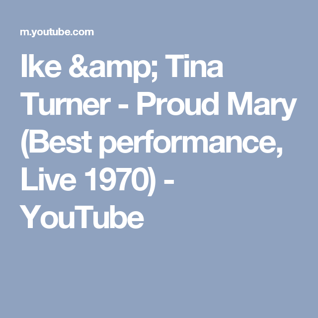 Ike And Tina Proud Mary Youtube