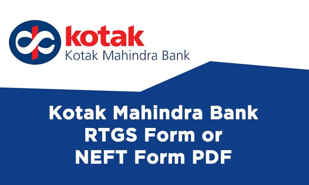Kotak Mahindra Bank Rtgs Form Or Neft Form Pdf Https Banksguide In Kotak Mahindra Bank Rtgs Form Or Neft Form Pdf Kotak Mahindra Bank Form Pdf