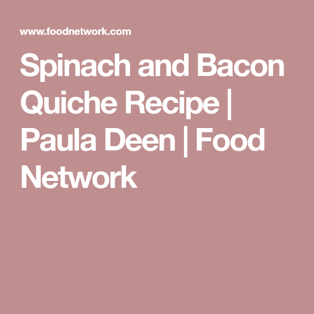 Spinach and bacon quiche recipe paula deen food network books spinach and bacon quiche recipe paula deen food network forumfinder Image collections