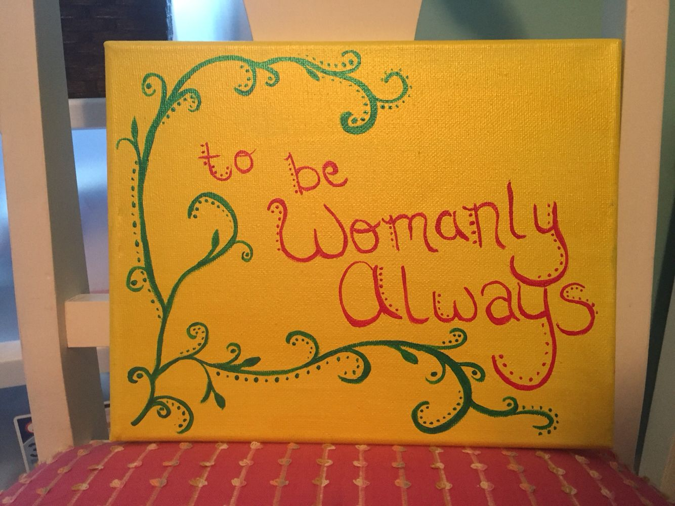 To be womanly always