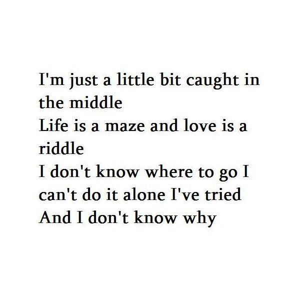 i am just a little bit caught in the middle