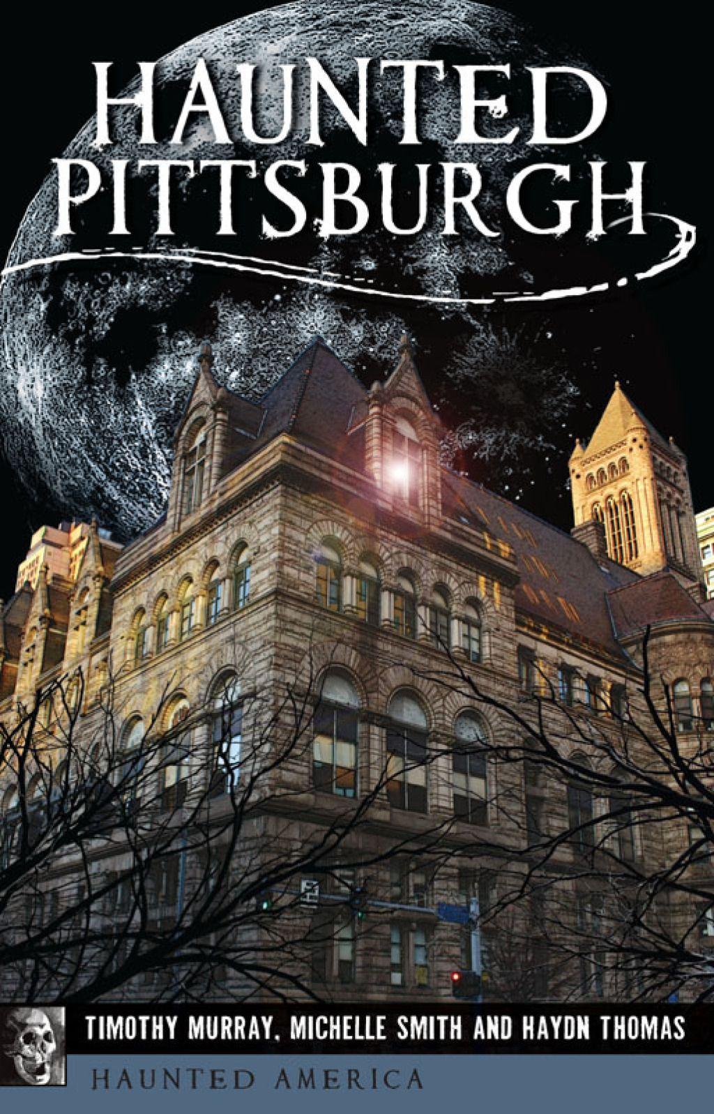 Haunted Pittsburgh Ebook Haunted America Ghost Tour Pittsburgh