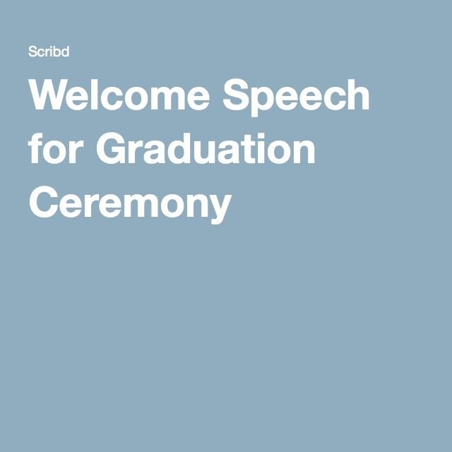 Welcome Speech For Graduation Ceremony  School Ideas
