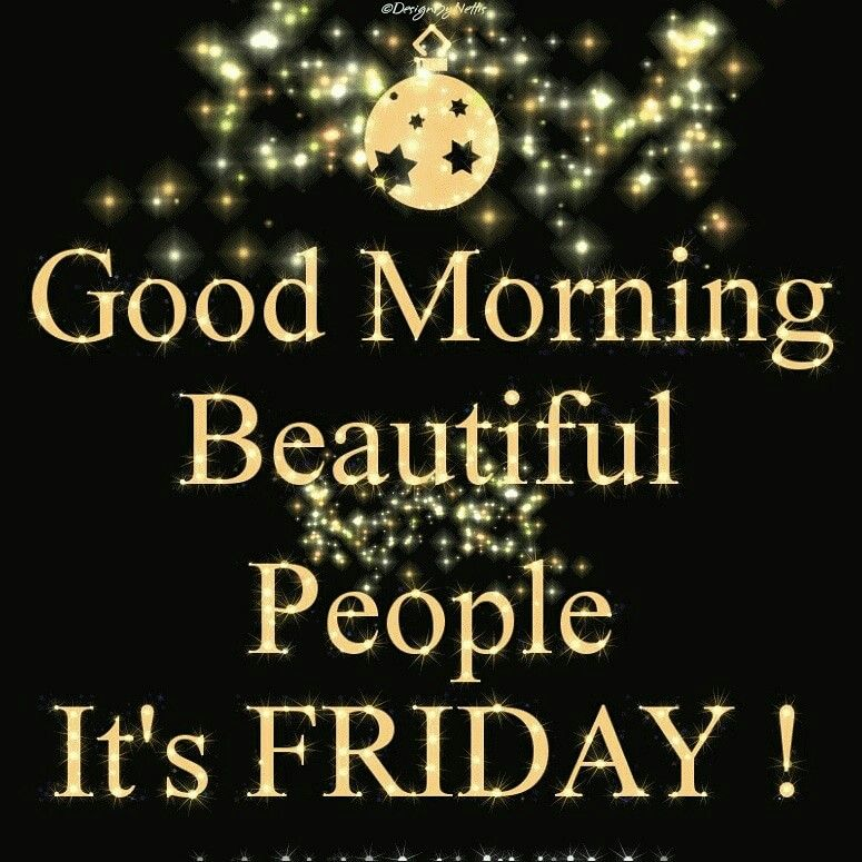 Good Morning Beautiful And Blessed People Thank God It S Friday Good Morning Beautiful People Its Friday Quotes Happy Friday Quotes