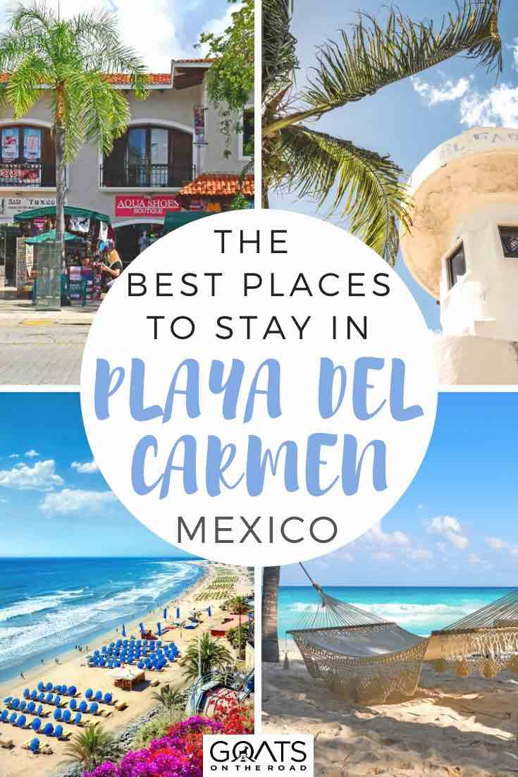 Where To Stay In Playa Del Carmen Neighbourhood Hotel Guide Mexico Travel Destinations Mexico Travel Playa Del Carmen