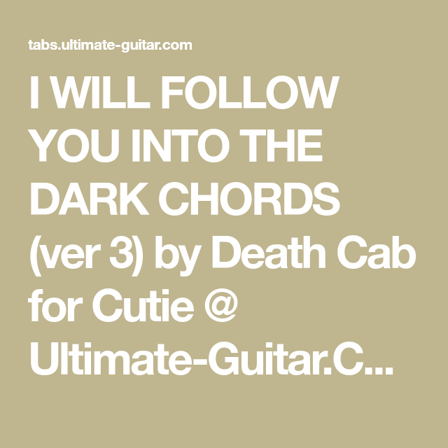 I Will Follow You Into The Dark Chords Ver 3 By Death Cab For