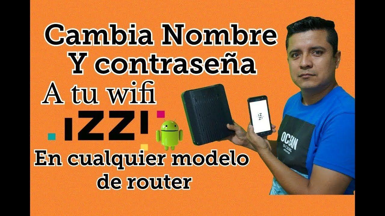 Como Cambiar La Contraseña De Mi Wifi Izzi 2020 Cambiar El Nombre A Mi Como Cambiar Contraseñas Wifi Contraseña