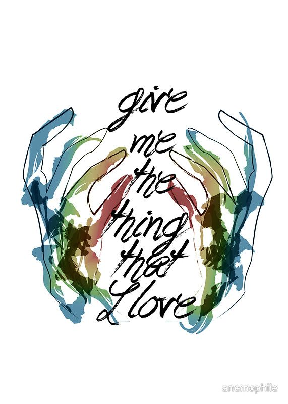Give me the thing that i love