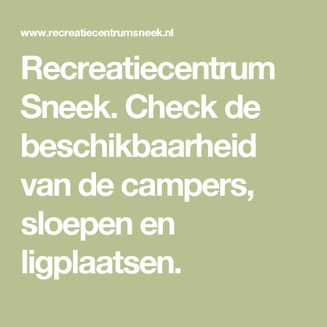 Recreatiecentrum Sneek. Check de beschikbaarheid van de campers, sloepen en ligplaatsen.