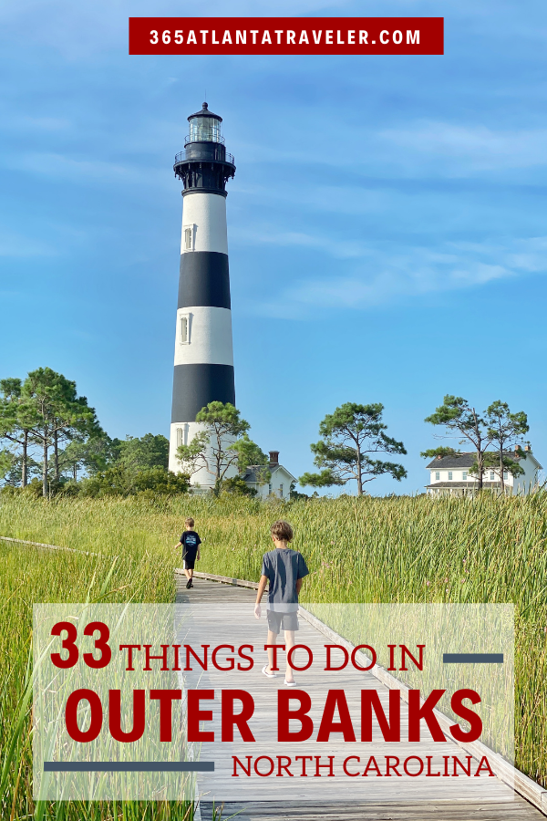33 Things To Do In Outer Banks By Town An Itinerary In 2020 Roanoke Island Outer Banks North Carolina Barrier Island