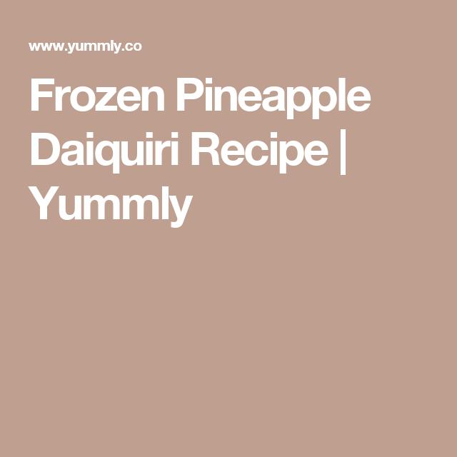 Pineapple Cake Batter From Scratch: Frozen Pineapple Daiquiri
