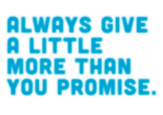 ALWAYS GIVE...