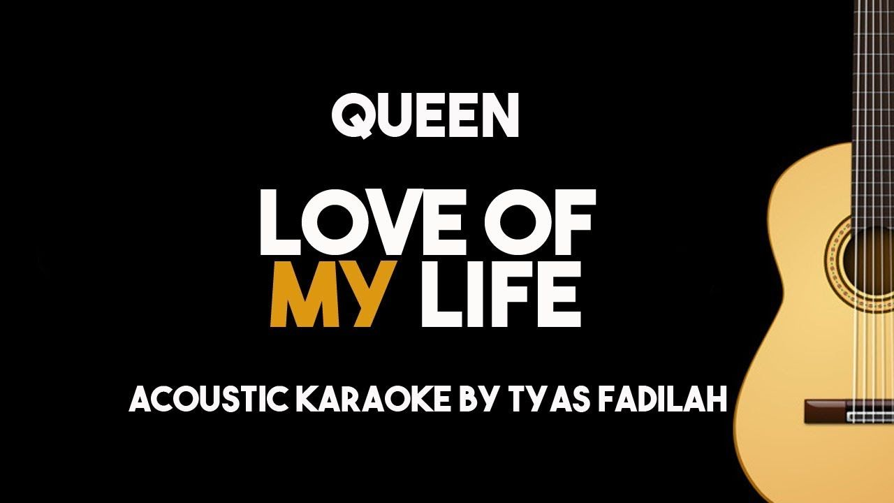 Queen Love Of My Life Acoustic Guitar Karaoke Backing Track With Lyrics Youtube Queen Love Love Of My Life Karaoke