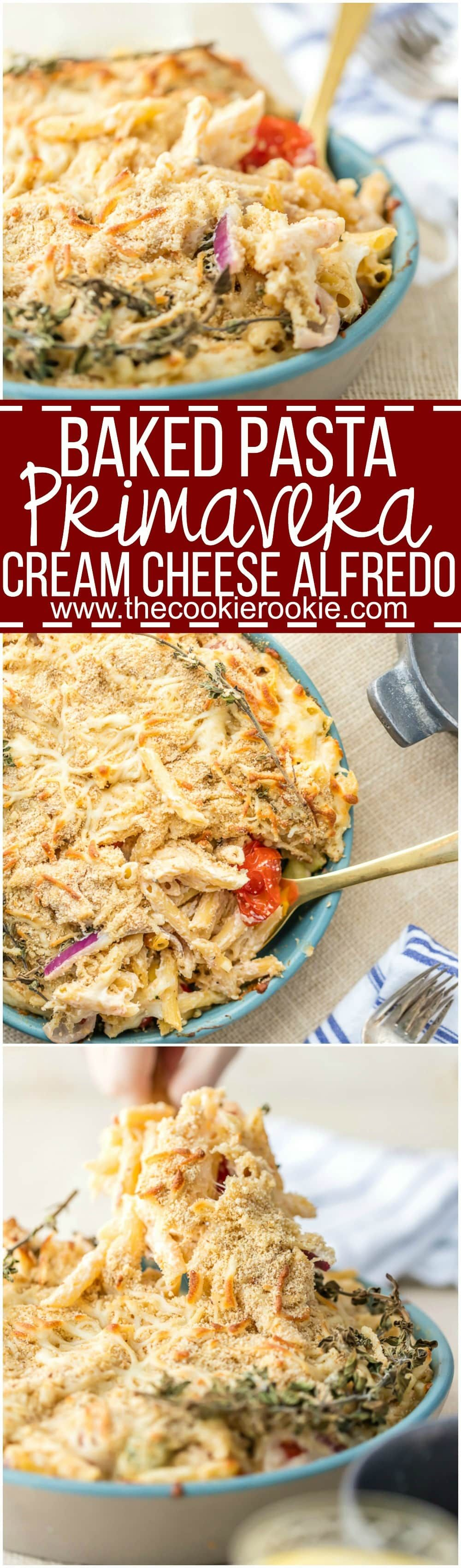 Baked Pasta Primavera With Cream Cheese Alfredo This Oven Baked Vegetable Pasta With Cheesy Cream Sauce Is Our F Baked Pasta Primavera Pasta Primavera Recipes