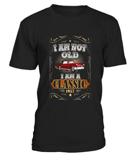 60th Birthday I'm Not Old I'm A Classic 1957 Funny T-Shirt #mamp;mcostumediy