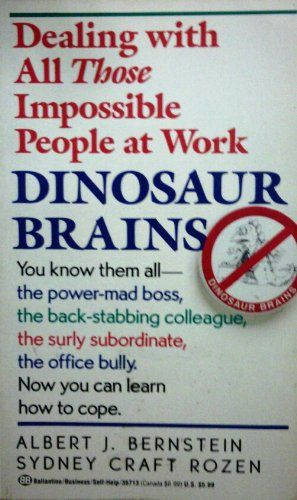 Dinosaur Brains Dealing With All Those Impossible People At Work By Sydney Craft Rozen Albert J Bernstein Http Working People Rare Books For Sale Book Sale