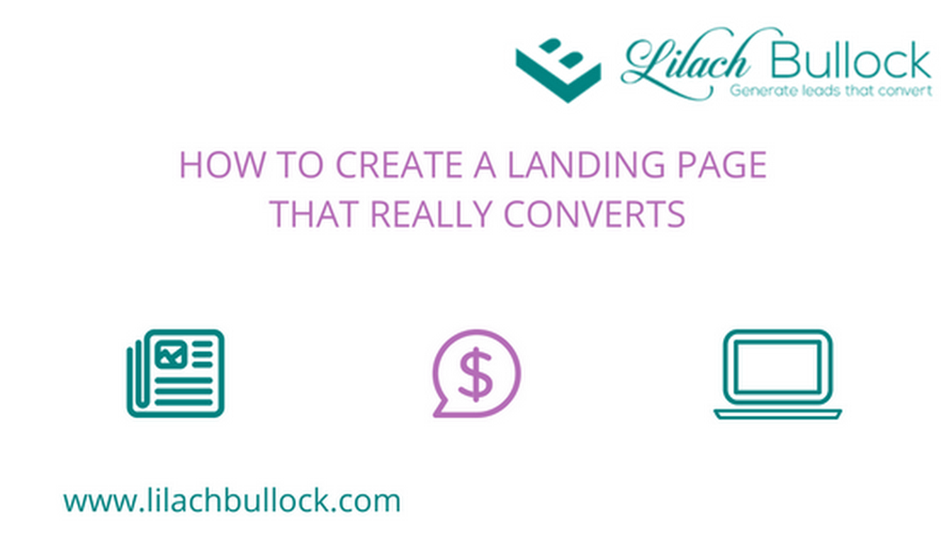 How to create a Landing Page that really converts - Lilach Bullock