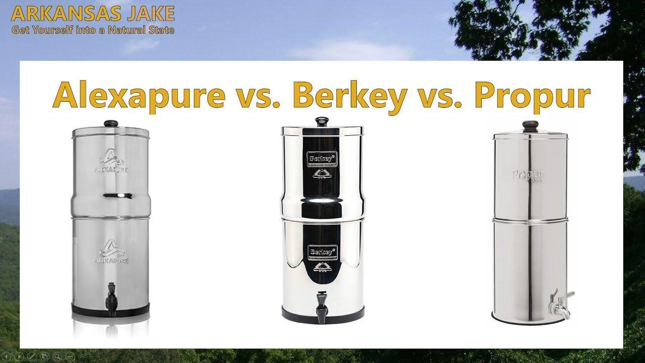 Big Berkey Vs Propur Vs Alexapure Pro Berkey Water Filter Review Water Filter
