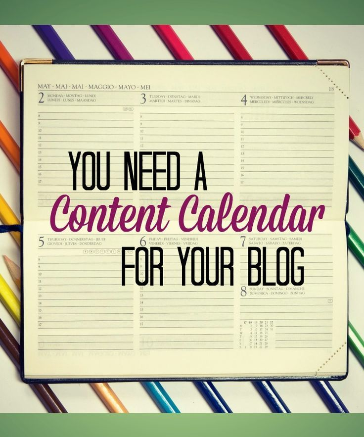 You Need a Content Calendar for Your Blog Blogging, Content and Blog