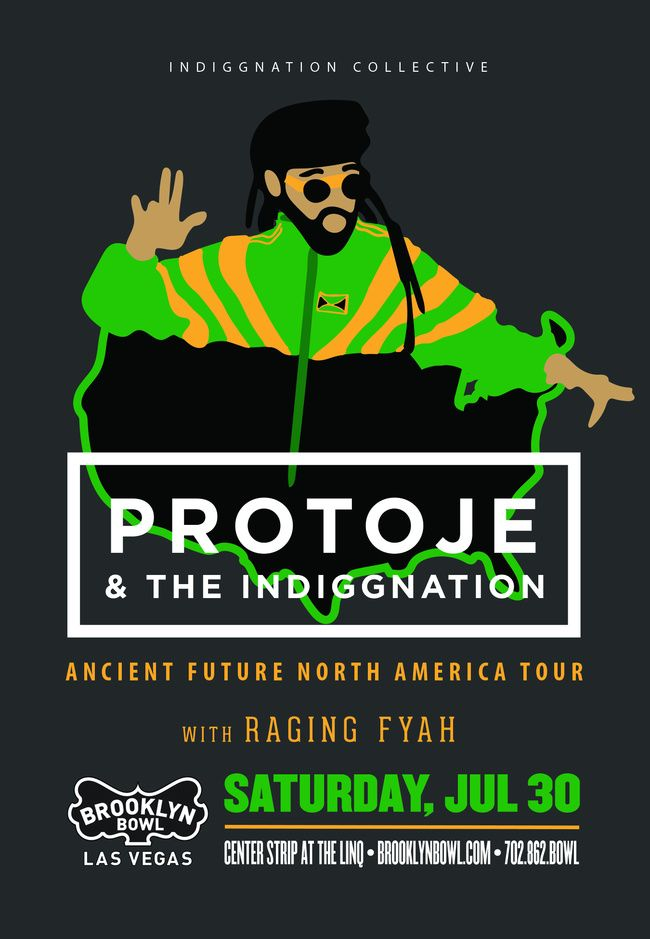 Concious Jamaican reggae with PROTOJE & The Indiggnation at Brooklyn Bowl Las Vegas on Saturday July 30! Claim before they are gone!