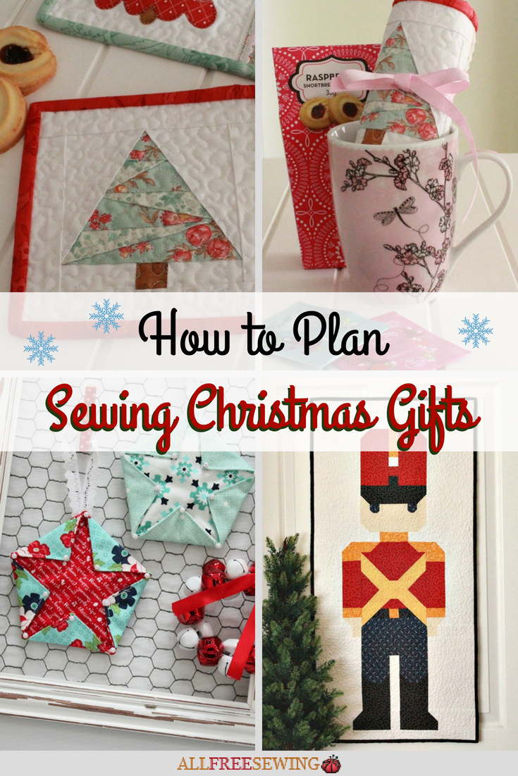 How to Plan Sewing Christmas Gifts | Free Christmas Quilt Patterns ...